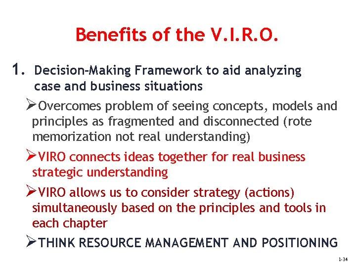 Benefits of the V. I. R. O. 1. Decision-Making Framework to aid analyzing case