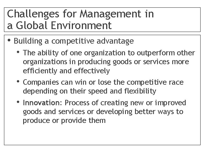 Challenges for Management in a Global Environment • Building a competitive advantage • The