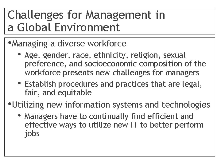 Challenges for Management in a Global Environment • Managing a diverse workforce • •