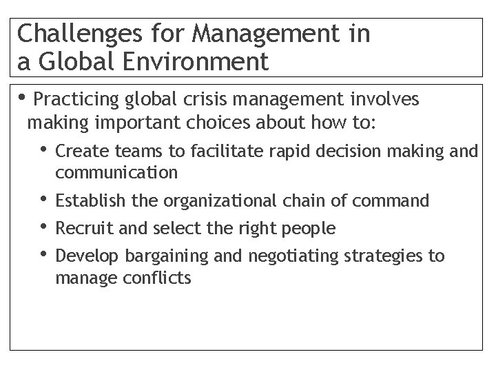 Challenges for Management in a Global Environment • Practicing global crisis management involves making