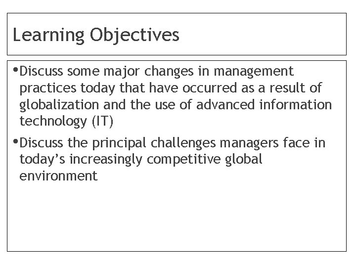 Learning Objectives • Discuss some major changes in management practices today that have occurred