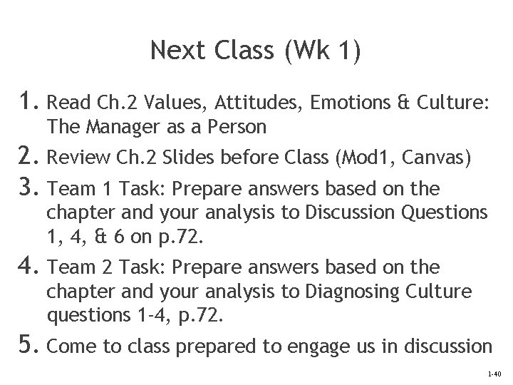 Next Class (Wk 1) 1. Read Ch. 2 Values, Attitudes, Emotions & Culture: The