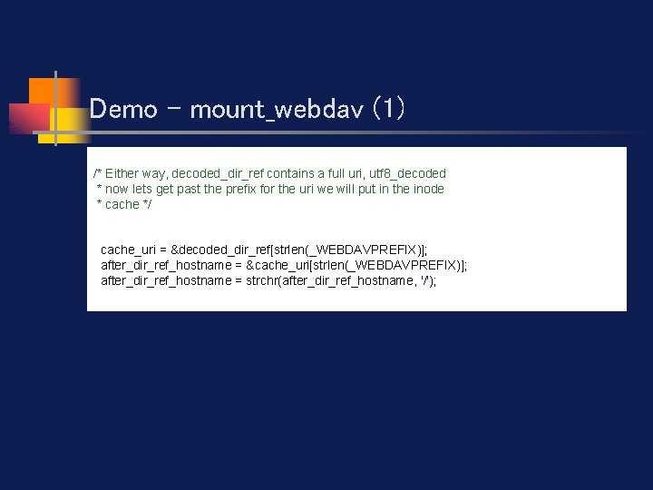 Demo - mount_webdav (1) /* Either way, decoded_dir_ref contains a full uri, utf 8_decoded