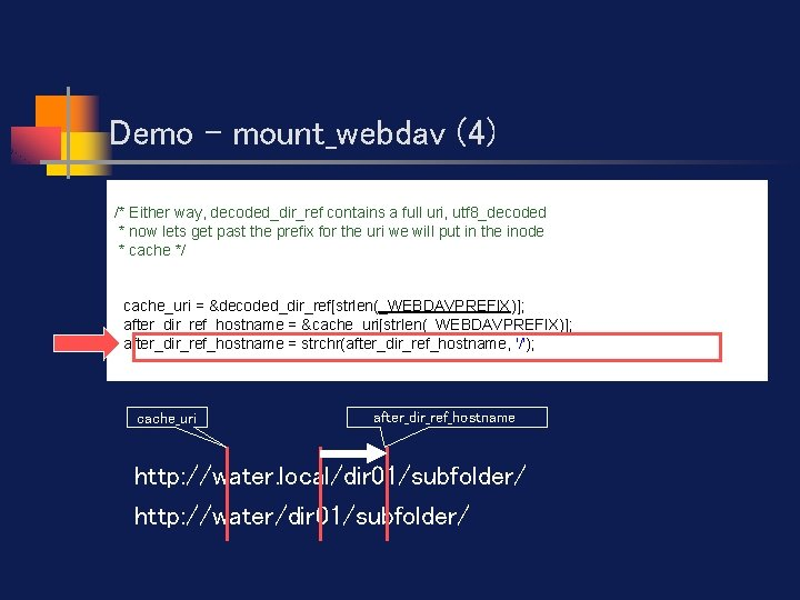 Demo - mount_webdav (4) /* Either way, decoded_dir_ref contains a full uri, utf 8_decoded