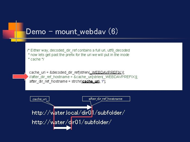 Demo - mount_webdav (6) /* Either way, decoded_dir_ref contains a full uri, utf 8_decoded