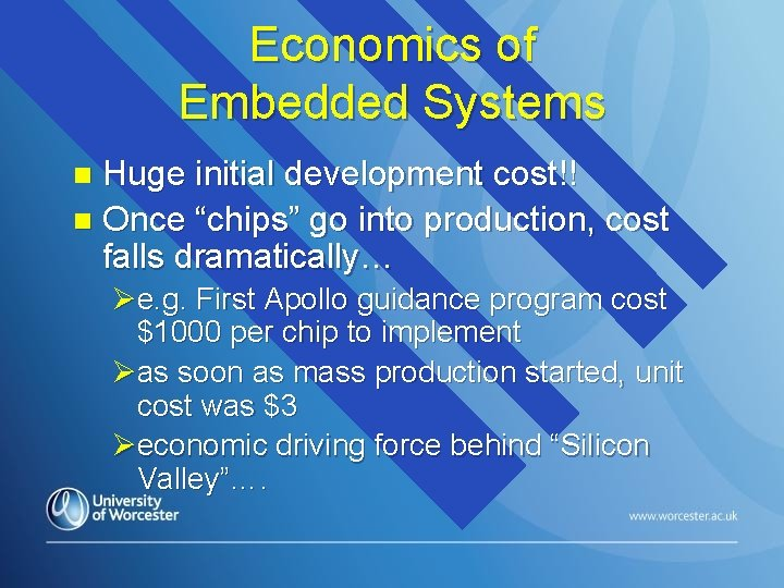 """Economics of Embedded Systems Huge initial development cost!! n Once """"chips"""" go into production,"""