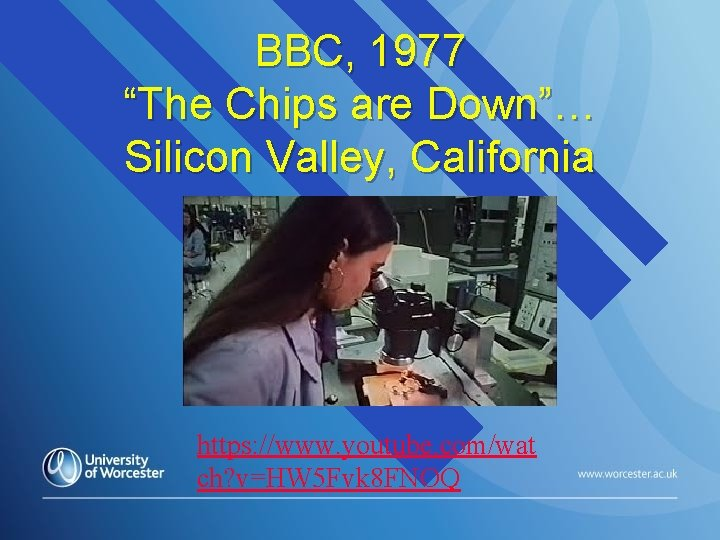 """BBC, 1977 """"The Chips are Down""""… Silicon Valley, California https: //www. youtube. com/wat ch?"""