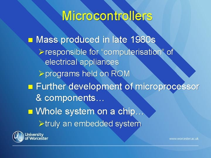 """Microcontrollers n Mass produced in late 1980 s Øresponsible for """"computerisation"""" of electrical appliances"""
