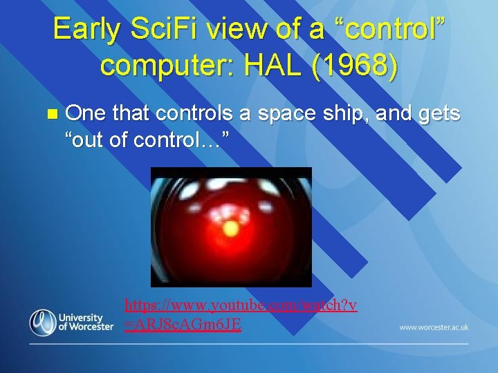 """Early Sci. Fi view of a """"control"""" computer: HAL (1968) n One that controls"""