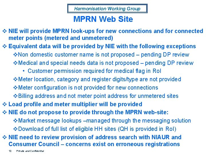 Harmonisation Working Group MPRN Web Site v NIE will provide MPRN look-ups for new