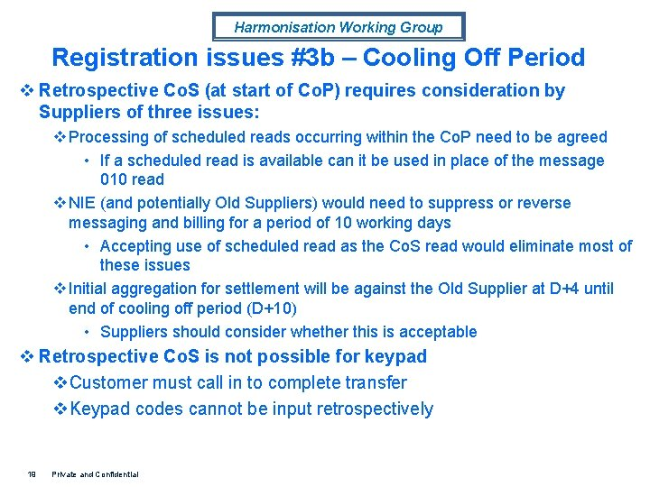 Harmonisation Working Group Registration issues #3 b – Cooling Off Period v Retrospective Co.