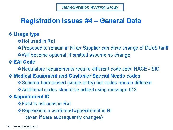 Harmonisation Working Group Registration issues #4 – General Data v Usage type v. Not