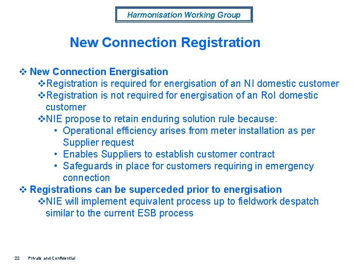 Harmonisation Working Group New Connection Registration v New Connection Energisation v. Registration is required