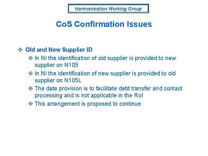 Harmonisation Working Group Co. S Confirmation Issues v Old and New Supplier ID v