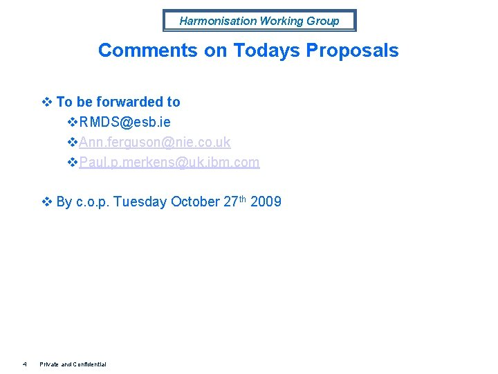 Harmonisation Working Group Comments on Todays Proposals v To be forwarded to v. RMDS@esb.
