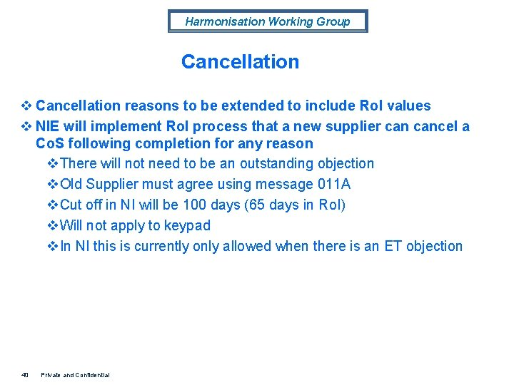 Harmonisation Working Group Cancellation v Cancellation reasons to be extended to include Ro. I