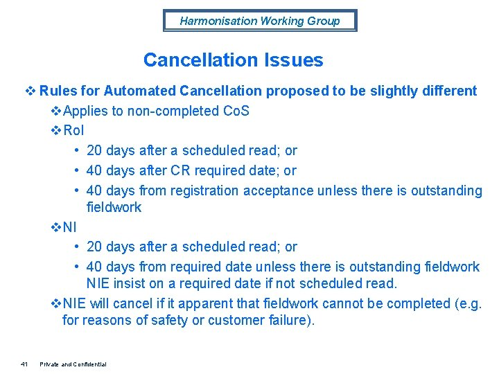 Harmonisation Working Group Cancellation Issues v Rules for Automated Cancellation proposed to be slightly