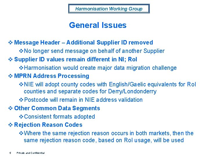 Harmonisation Working Group General Issues v Message Header – Additional Supplier ID removed v.