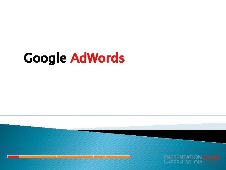 Google Ad. Words