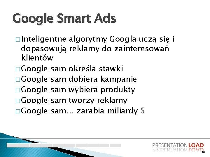 Google Smart Ads � Inteligentne algorytmy Googla uczą się i dopasowują reklamy do zainteresowań