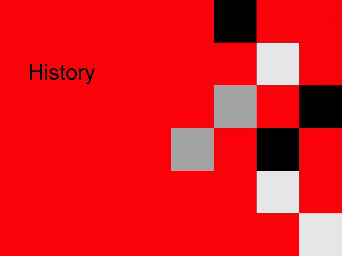 2 History