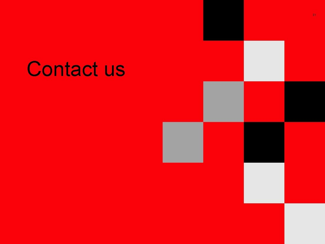 21 Contact us