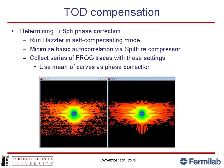 TOD compensation • Determining Ti: Sph phase correction: – Run Dazzler in self-compensating mode