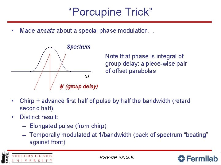 """""""Porcupine Trick"""" • Made ansatz about a special phase modulation… Spectrum ω Note that"""