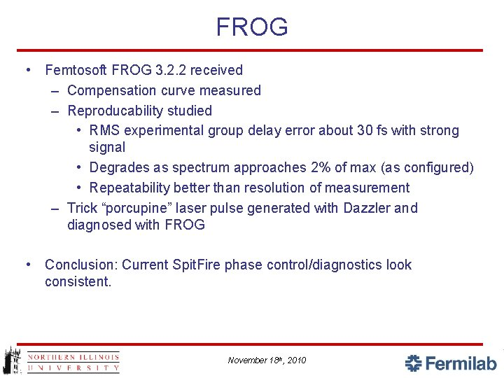FROG • Femtosoft FROG 3. 2. 2 received – Compensation curve measured – Reproducability