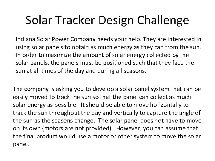 Solar Tracker Design Challenge Indiana Solar Power Company needs your help. They are interested