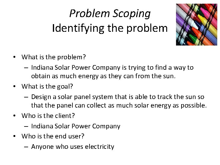 Problem Scoping Identifying the problem • What is the problem? – Indiana Solar Power