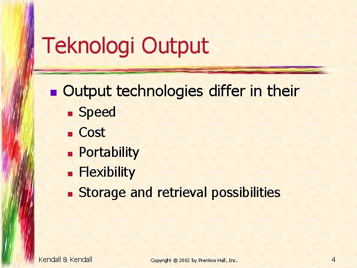 Teknologi Output n Output technologies differ in their n n n Speed Cost Portability