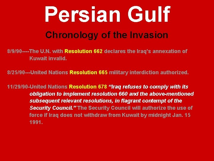 Persian Gulf Chronology of the Invasion 8/9/90 ----The U. N. with Resolution 662 declares