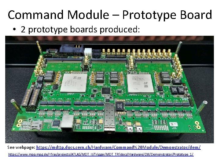 Command Module – Prototype Board • 2 prototype boards produced: See webpage: https: //mdttp.