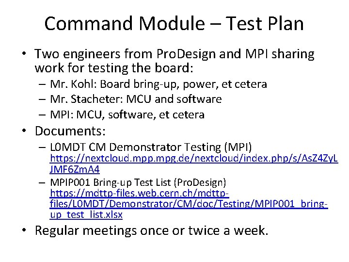 Command Module – Test Plan • Two engineers from Pro. Design and MPI sharing
