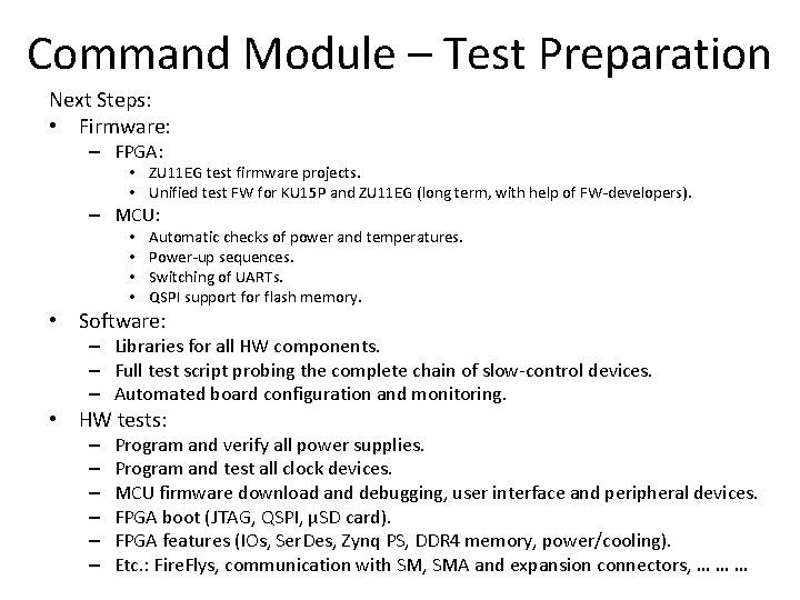 Command Module – Test Preparation Next Steps: • Firmware: – FPGA: • ZU 11