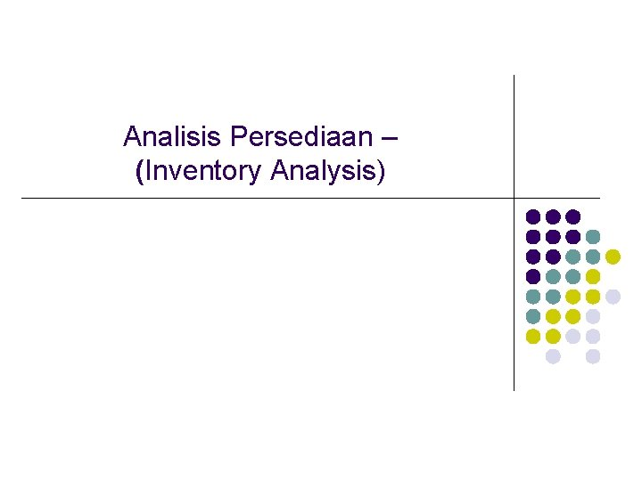 Analisis Persediaan – (Inventory Analysis)