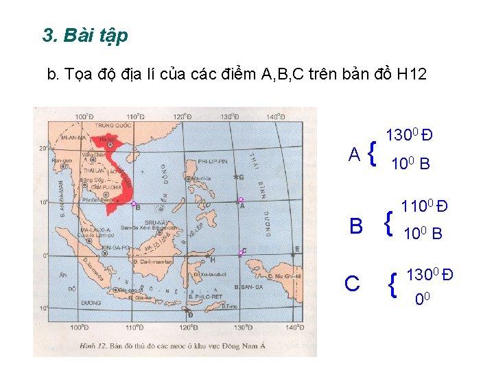 3. Bài tập b. Tọa độ địa lí của các điểm A, B, C