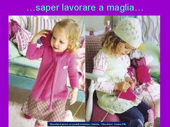 …saper lavorare a maglia… Stereotipi di genere nei prodotti mediali per l'infanzia - Elisa