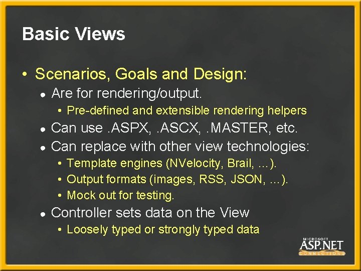 Basic Views • Scenarios, Goals and Design: ● Are for rendering/output. • Pre-defined and