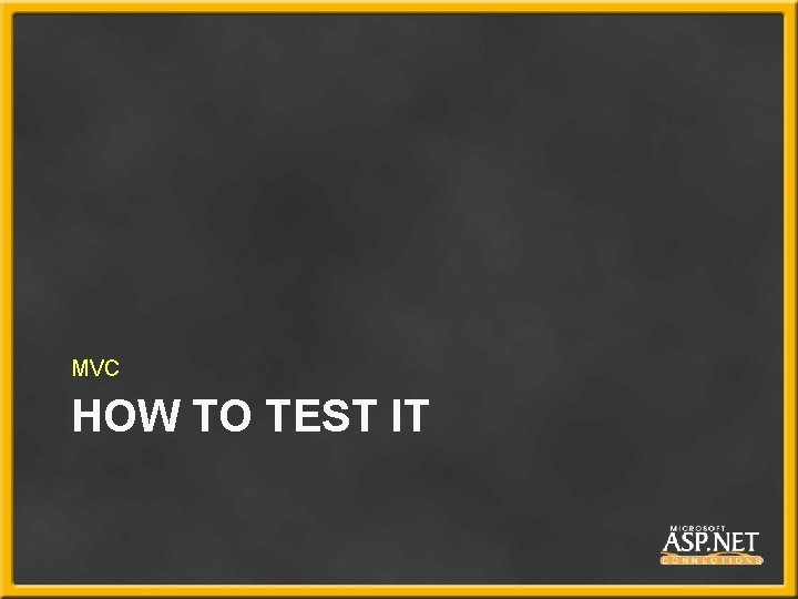 MVC HOW TO TEST IT