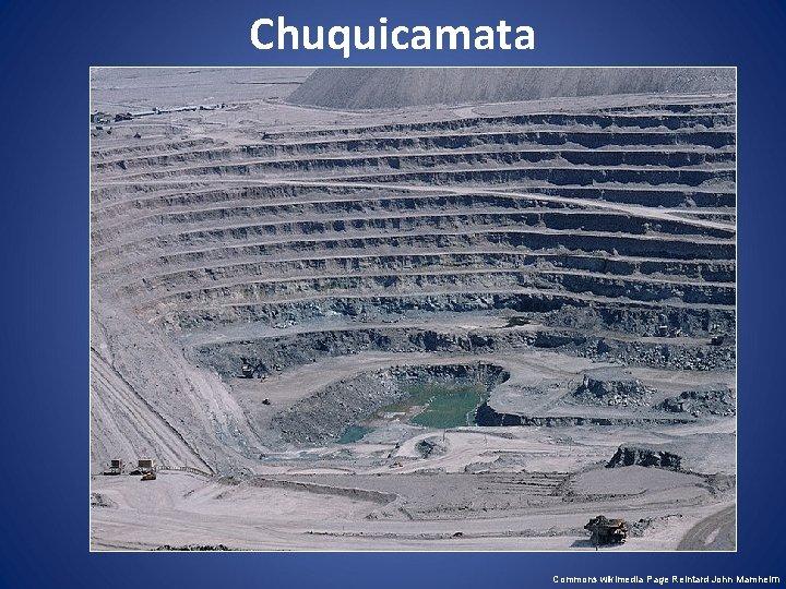 Chuquicamata Commons wikimedia Page Reintard John Mamheim