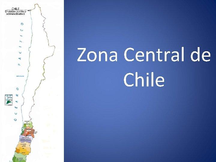 Zona Central de Chile