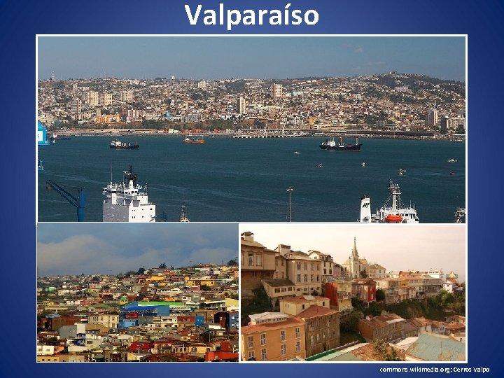 Valparaíso commons. wikimedia. org: Cerros Valpo