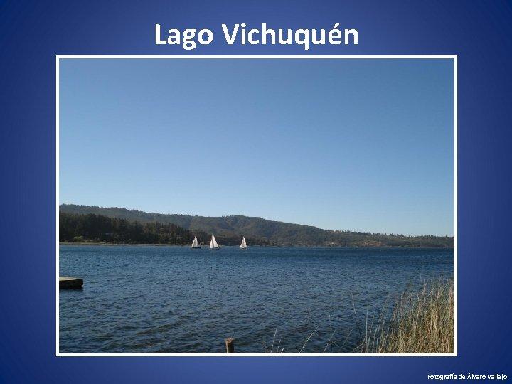 Lago Vichuquén Fotografía de Álvaro Vallejo