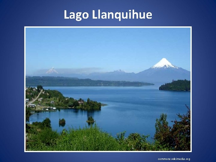 Lago Llanquihue commons. wikimedia. org