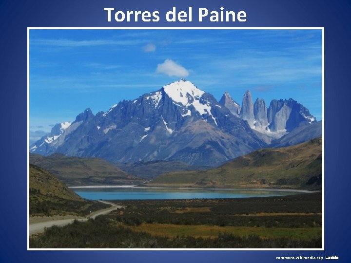 Torres del Paine commons. wikimedia. org Lucide