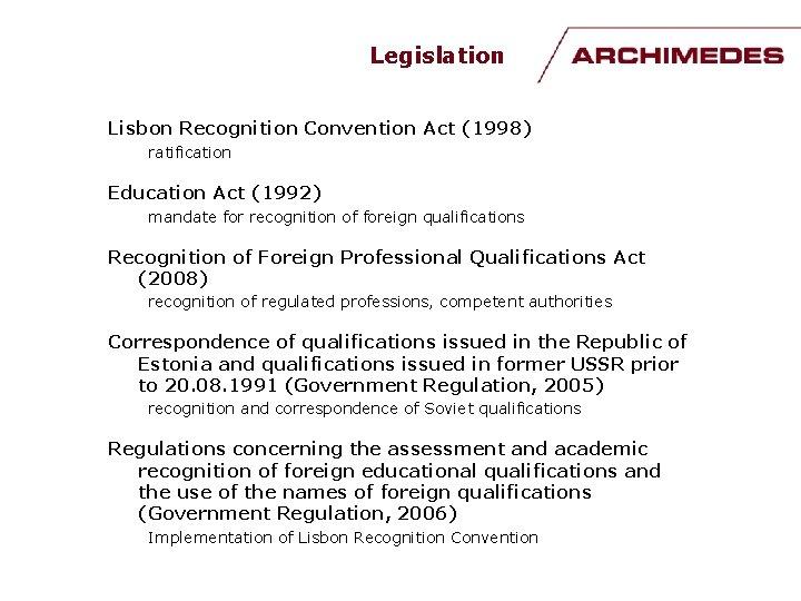 Legislation Lisbon Recognition Convention Act (1998) ratification Education Act (1992) mandate for recognition of