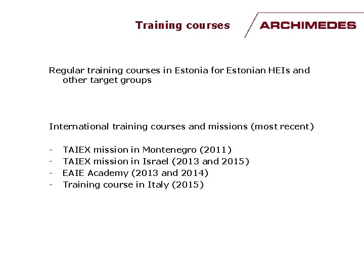 Training courses Regular training courses in Estonia for Estonian HEIs and other target groups