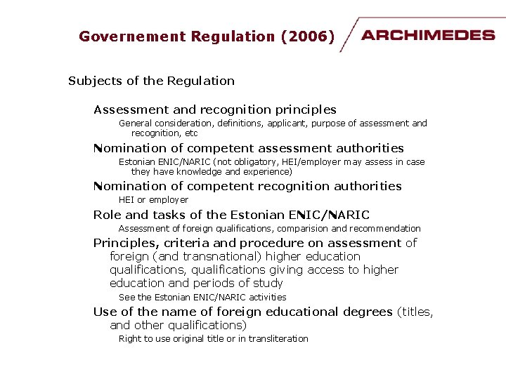 Governement Regulation (2006) Subjects of the Regulation Assessment and recognition principles General consideration, definitions,